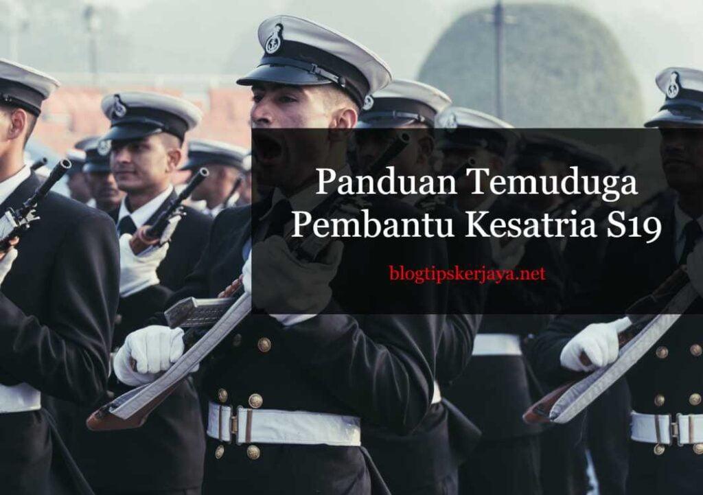 Panduan Temuduga Pembantu Kesatria S19 Blog Tips Kerjaya