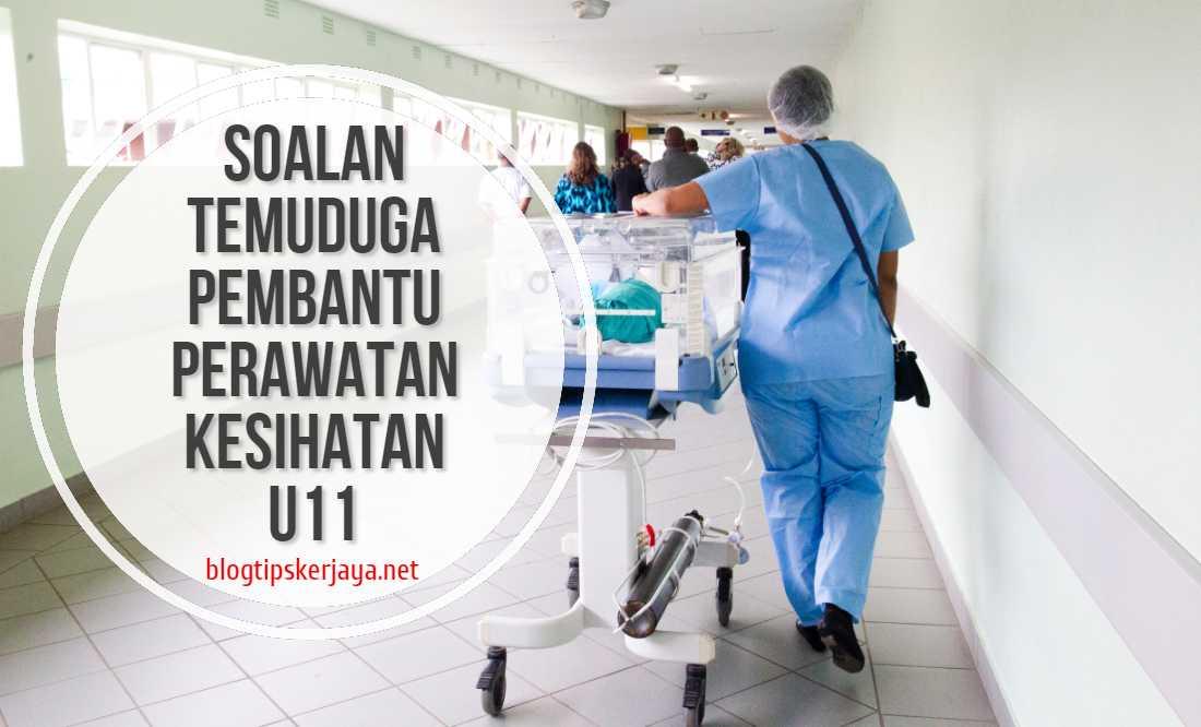 Soalan Temuduga Pembantu Perawatan Kesihatan U11 Blog Tips Kerjaya