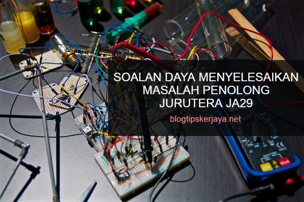 Soalan Daya Menyelesaikan Masalah Penolong Jurutera JA29 Kementerian Kerja Raya Malaysia