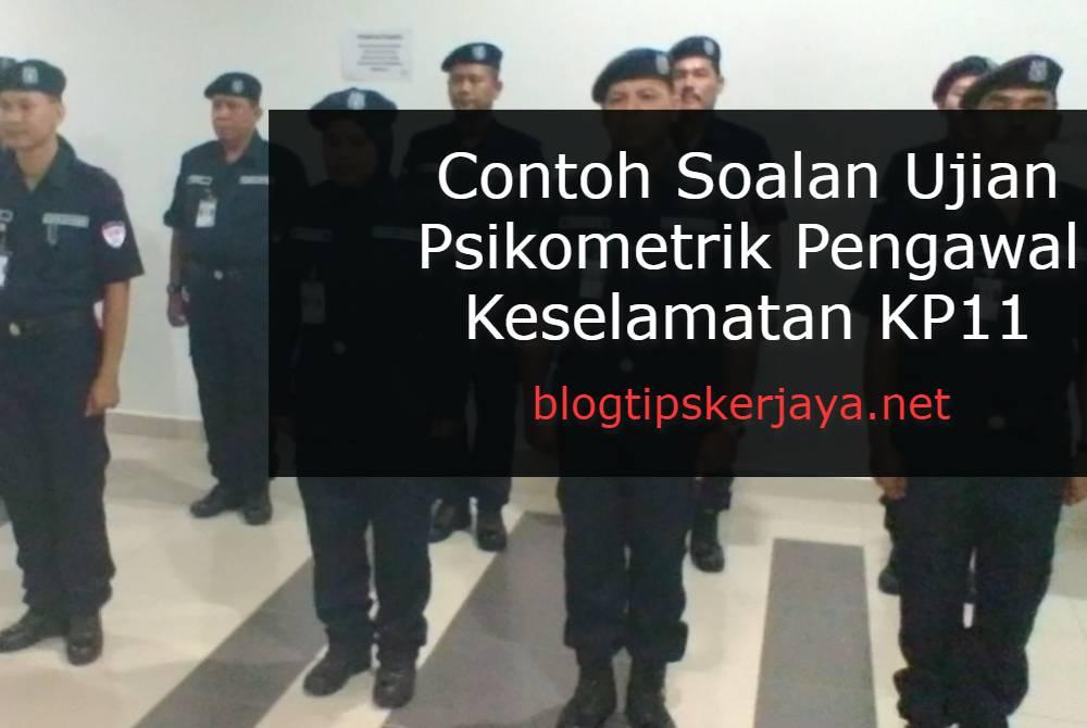 Contoh Soalan Ujian Psikometrik Pengawal Keselamatan KP11 SUK Pulau Pinang