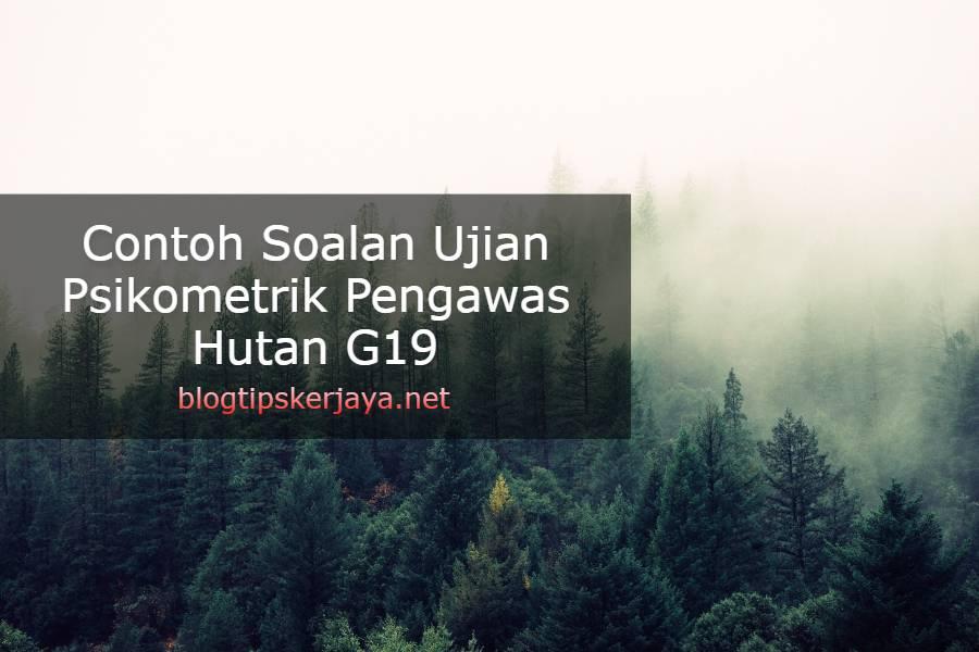 Contoh Soalan Ujian Psikometrik Pengawas Hutan G19